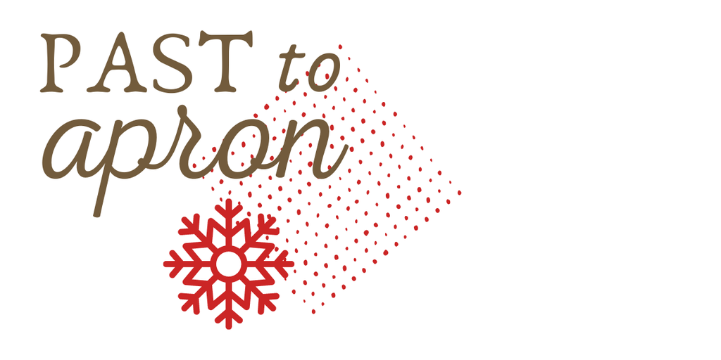Past to Apron - Holiday Edition