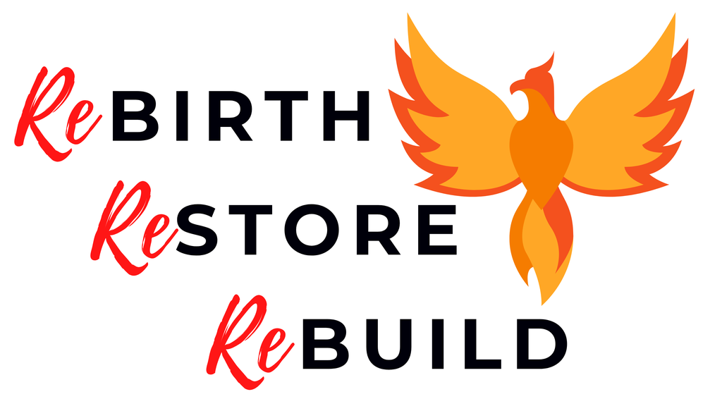 Re-BIRTH....Re-STORE....Re-BUILD!