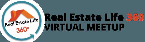 Real Estate Life 360 Virtual Meetup