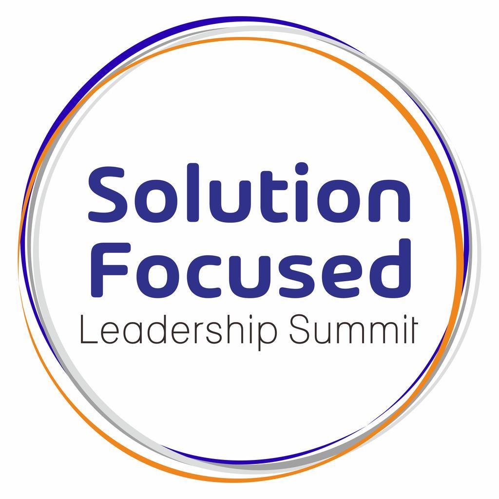 Solution Focused Leadership Summit