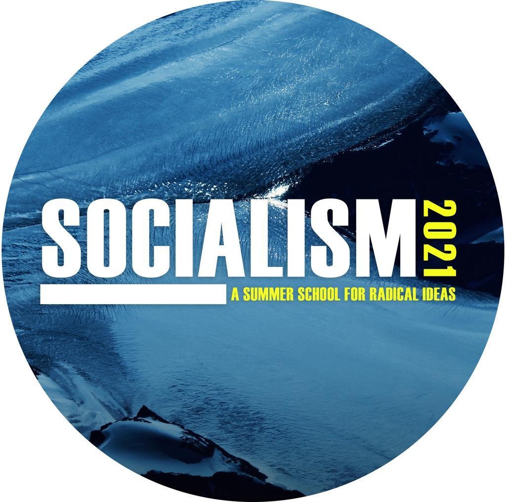 Socialism 2021 | A Summer School of Radical Ideas