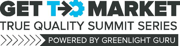 Get to Market True Quality Summit Series
