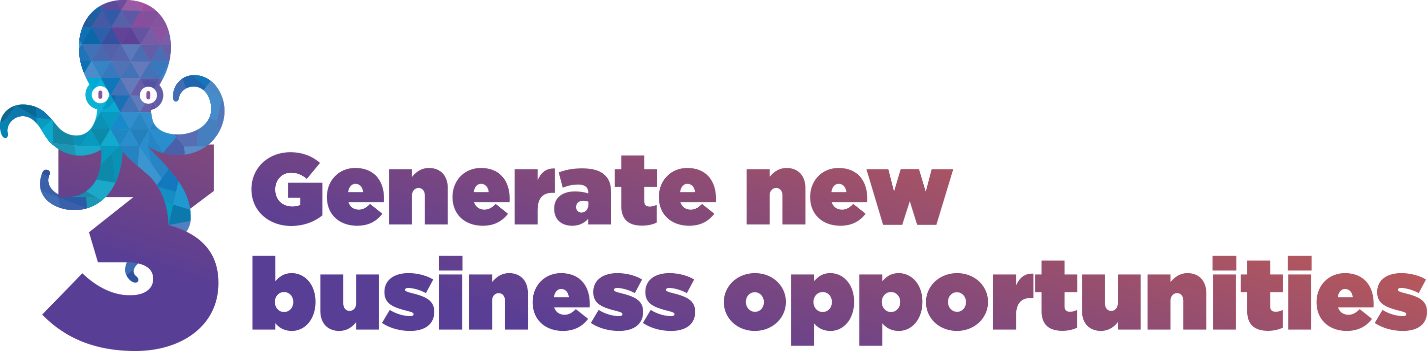 3. Generate new business opportunities