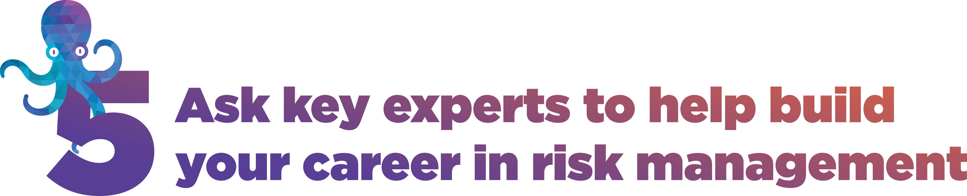 5. Meet key experts to help build your career