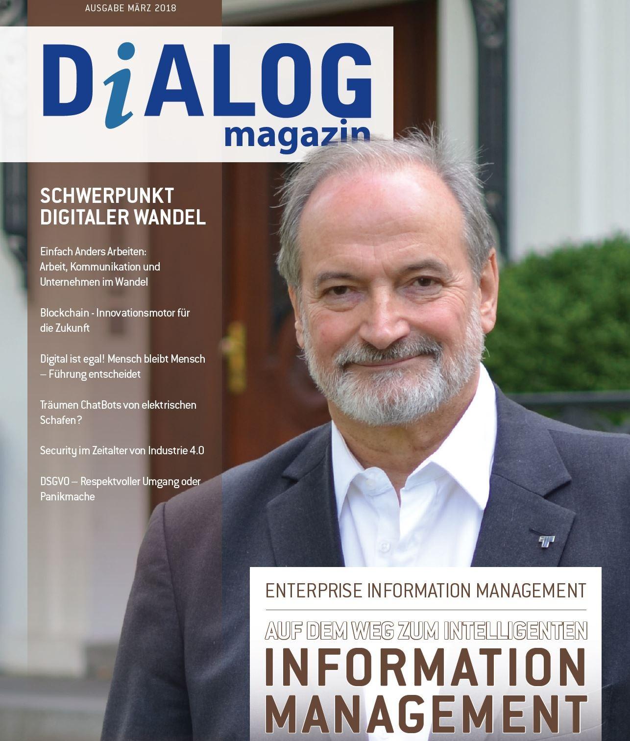 Auf dem Weg zum intelligenten Information Management - Interview mit Dr. Ulrich Kampffmeyer - Dialog Magazin März 2018 Seite 8 - 17