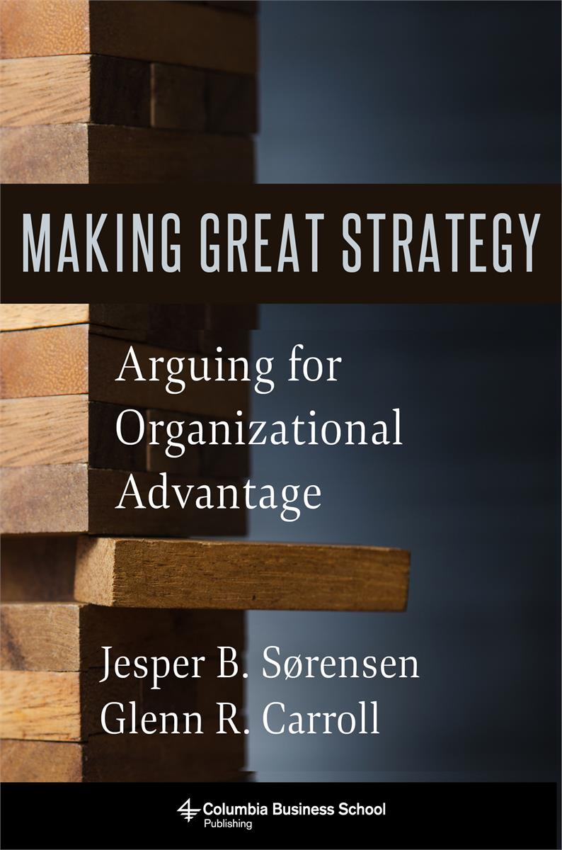 Jacket for book Making Great Strategy: Arguing for Organizational Advantage