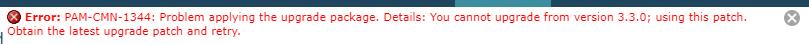 Upgrade Error using upgrade patch r3.3a on 3.3.0.1085 node.