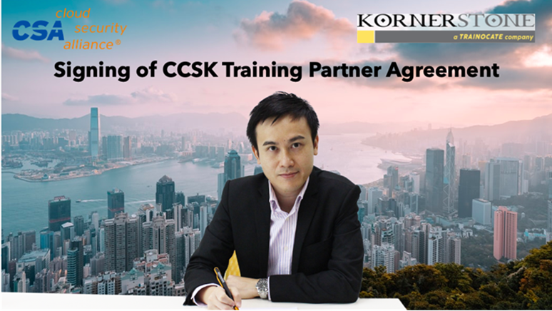CSA Announces Kornerstone as its Authorized CCSK Training Partner in Hk & Macau