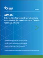 Image of MM26: Interpretive Framework for Laboratory Consultative Services for Cancer Genetics Testing (Somatic), 1st Edition