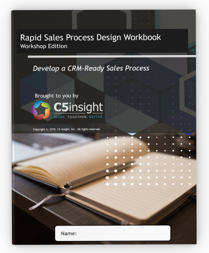 Sales Process Design Workbook by C5 Insight