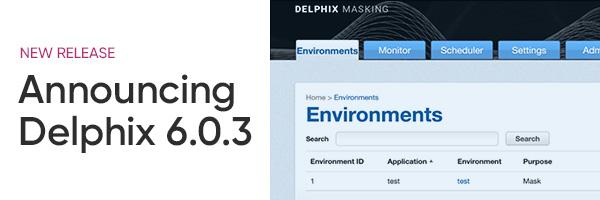 Announcing Delphix 6.0.3