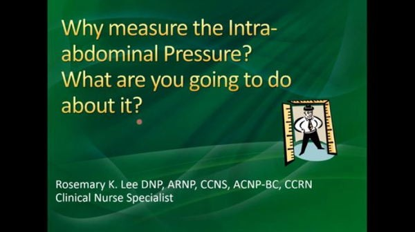 Why Measure Intra-abdominal Pressure and How Will You Use It? (Recorded Webinar)