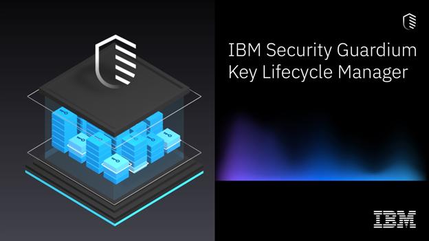 IBM Security Guardium Key Lifecycle Manager