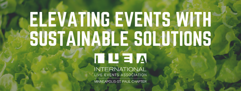Elevating Events with Sustainable Solutions in white text over green leaves. ILEA MSP logo beneath text.