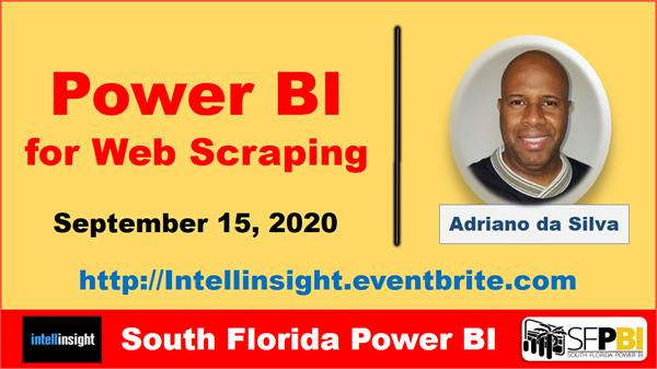 South Florida Power BI hosts Power Bi for Web Scraping by Adriano da Silva