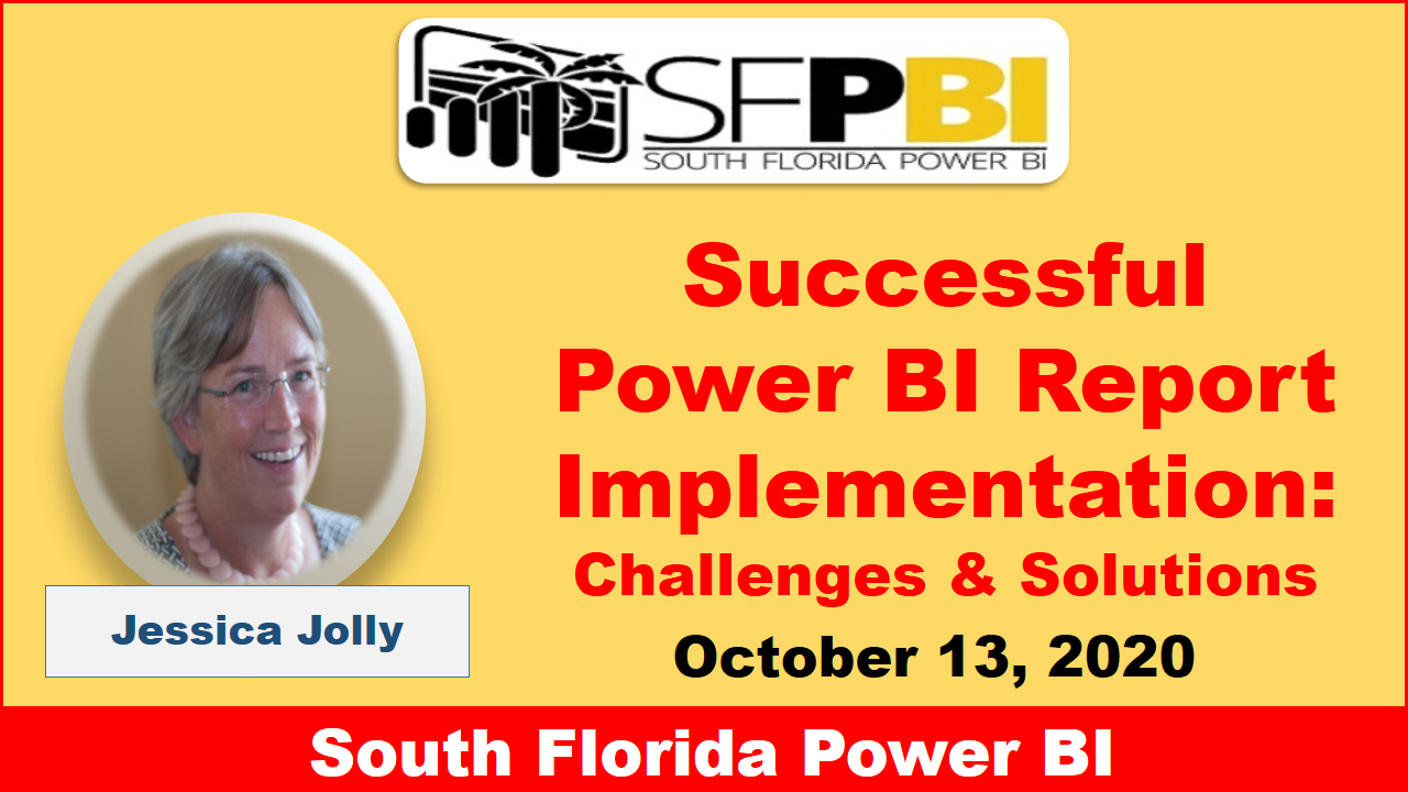 SFPBI - Successful Power BI Report Implementation Challenges & Solutions by Jessica Jolly