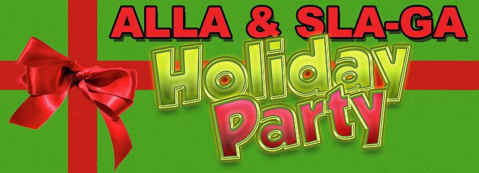 "Red holiday ribbon on green background with the words ""ALLA & SLA-GA Holiday Party"""