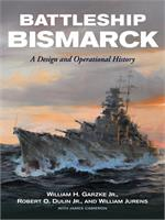 Battleship Bismarck - A Design and Operational History