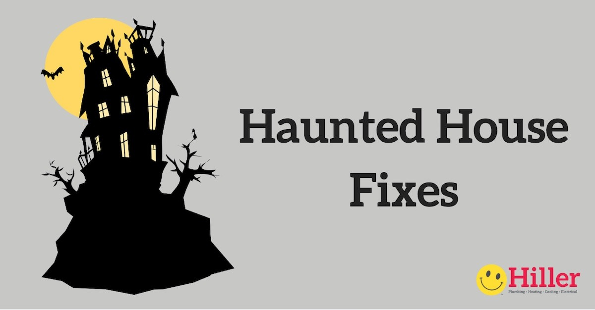 Haunted House Fixes - HVAC Plumbing & Electrical Explanations for Supernatural Phenomena