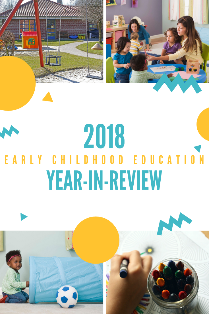 2018 early childhood education year in review