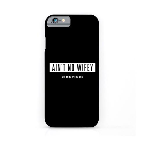 Aintnowifey phonecase