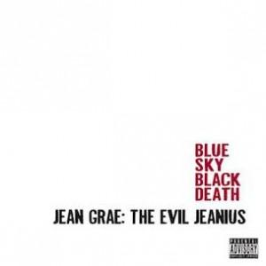 Blue Sky Black Death - Jean Grae: Evil Jeanius