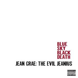 Blue Sky Black Death - Jean Grae: Evil Jeanius