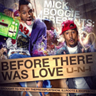 Mick Boogie Presents U-N-I - Before There Was Love