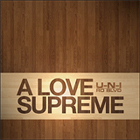 U-N-I & Ro Blvd. - A Love Supreme