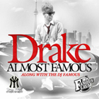 DJ Famous & Drake - Almost Famous