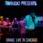 Drake - Live in Chicago (Mixed by Timbuck2)
