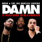 Murs & The L.A. Leakers - Damn, It Feels Good To Be A Gangsta
