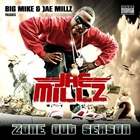Big Mike & Jae Millz Presents - Jae Millz: Zone Out Season
