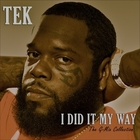 Tek of Smif-N-Wessun - I Did It My Way: The G-Mix Collection
