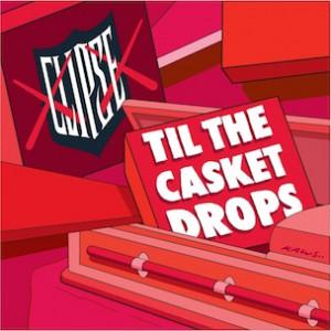 The Clipse - Til The Casket Drops