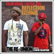 Reflection Eternal - The Reunion [Hosted By Statik Selektah]