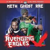 DJ Mathematics & Wu-Tang Present - Meth Ghost Rae: Avenging Eagles Mixtape