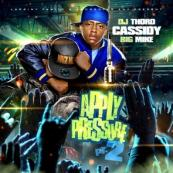 Cassidy - Apply Pressure 2: Hosted By DJ Thoro & Big Mike