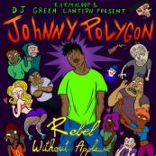 Karmaloop & DJ Green Lantern Present - Johnny Polygon: Rebel Without Applause