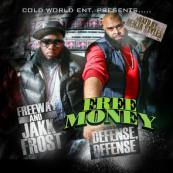 Freeway x Jakk Frost x Benja Styles - Free Money (Defense Offense)