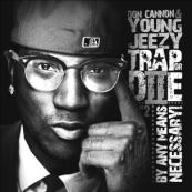 Young Jeezy x Don Cannon - Trap Or Die Part 2: By Any Means Necessary