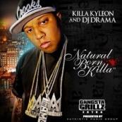 DJ Drama x Killa Kyleon - Gangsta Grillz: Natural Born Killa