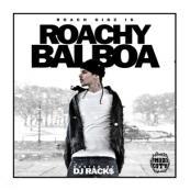 Roach Gigz Is - Roachy Balboa