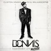 Donnis - Fashionably Late (Hosted by DJ Ill Will, Clintin Sparks & DJ Rockstar)