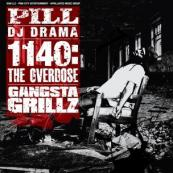Pill x DJ Drama - 1140: The Overdose