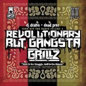 DJ Drama x Dead Prez - Revolutionary But Gangsta Grillz