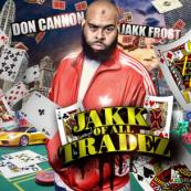 Jakk Frost x Don Cannon - Jakk Of All Tradez