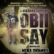 Obii Say X HipHopDx X Maad Management - A Kid Born Supreme