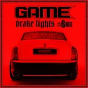 Game x DJ Skee - Brake Lights