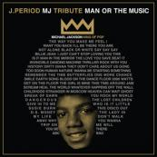 J. Period & Spike Lee Present - Michael Jackson: Man or the Music (40 Acres Edition)